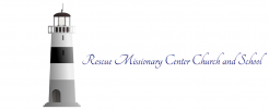 Rescue Missionary Center Church and School